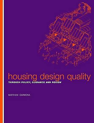 Housing Design Quality  Through Policy Guidance and Review by voituremona & Matthew