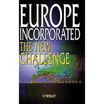 Europe Incorporated The New Challenge by Montezemolo & Gianni