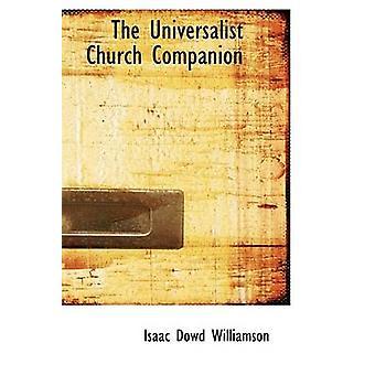 The Universalist Church Companion by Williamson & Isaac Dowd