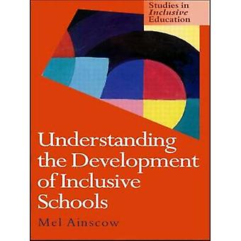 Understanding the Development of Inclusive Schools by Ainscow & Mel