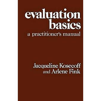 Evaluation Basics A Practitioners Manual by Kosecoff & Jacqueline B