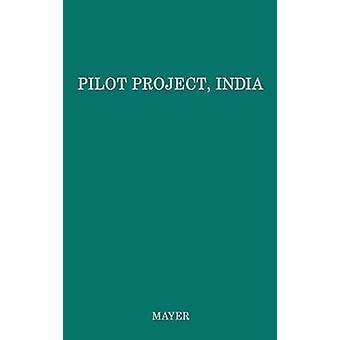 Pilot Project India The Story of Rural Development at Etawah Uttar Pradesh by Mayer & Albert