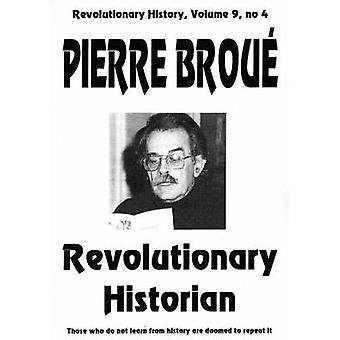 Pierre Broue Revolutionary Historian by McIlroy & John