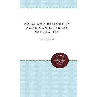 Form and History in American Literary Naturalism by Howard & June