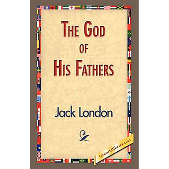 The God of His Fathers by London & Jack