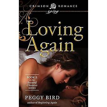 Loving Again by Bird & Peggy