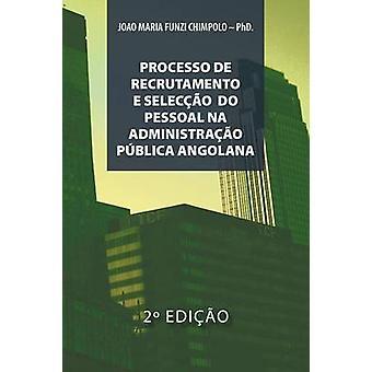 Processo de Recrutamento E Seleccao Na Administracao Publica Angolana by Chimpolo Phd & Joao Maria Funzi