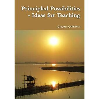 Principled Possibilities  Ideas for Teaching by Quinlivan & Gregory