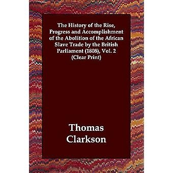 英国議会によるアフリカ奴隷貿易撤廃の進展とその達成の歴史1808クラークソン & トーマスによるクリアプリント