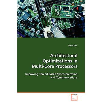 Architectural Optimizations in MultiCore Processors by Fide & Sevin