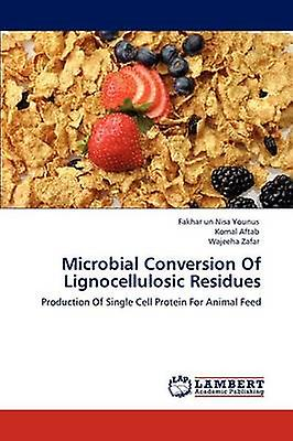 Microbial Conversion Of Lignocellulosic Residues by Younus & Fakhar un Nisa