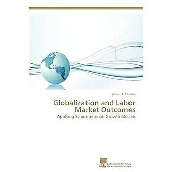 Globalization and Labor Market Outcomes by Thieme Johann F.