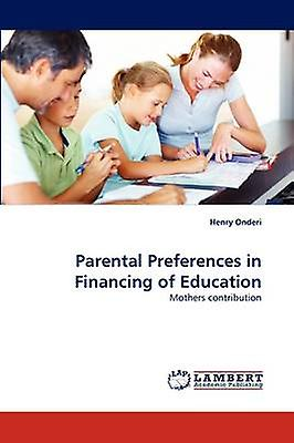 Parental Preferences in Financing of Education by Onderi & Henry