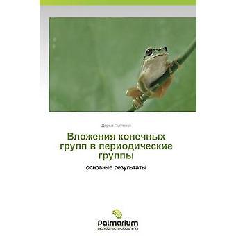 Vlozheniya Konechnykh Grupp V Periodicheskie Gruppy av Lytkina Darja