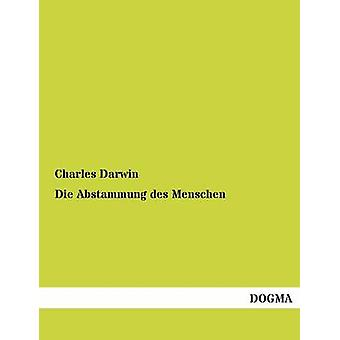 Sterven Abstammung des Menschen door Darwin & Charles