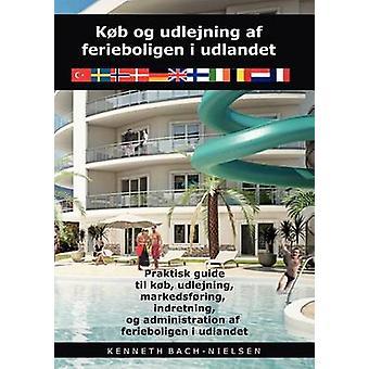 Kb og udlejning af ferieboligen i udlandet by BachNielsen & Kenneth