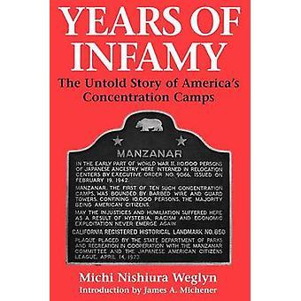 Années d'infamie - The Untold Story de l'Amérique Camps de Concentration par