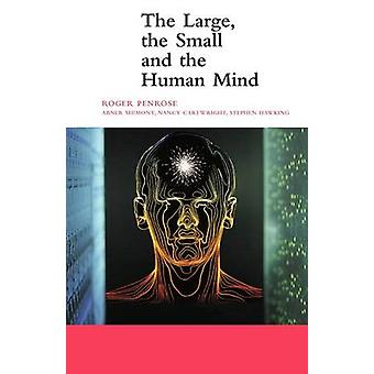 The Large - the Small and the Human Mind by Roger Penrose - Malcolm L