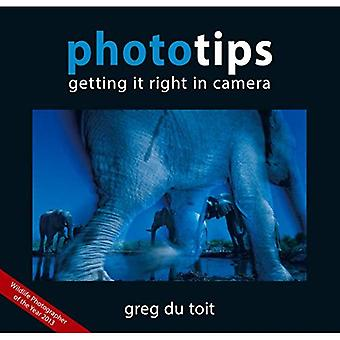 Phototips: Getting it Right in Camera (Photography)