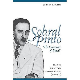 Sobral Pinto - the Conscience of Brazil - Leading the Attack Against V