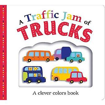 A Traffic Jam of Trucks - A Clever Colors Book by Roger Priddy - 97803