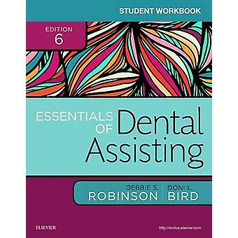 Student Workbook for Essentials of Dental Assisting by Debbie S. Robi