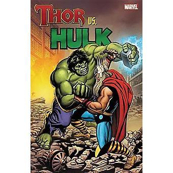 Thor Vs. Hulk by Stan Lee - 9780785185154 Book