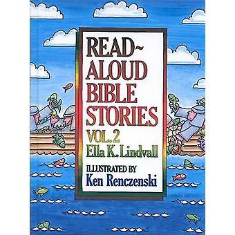 Read-aloud Bible Stories - v. 2 by Ella K. Lindvall - Ken Renczenski -