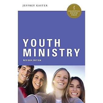 Youth Ministry (Revised edition) by Jeffrey Kaster - 9780814648742 Bo