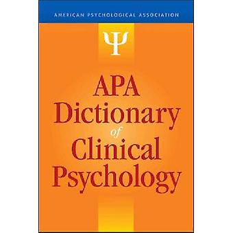 APA Dictionary of Clinical Psychology by Gary R. VandenBos - 97814338