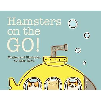 Hamsters on the Go by Kass Reich - 9781459810167 Book
