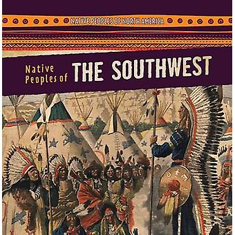 Native Peoples of the Southwest by Amy Hayes - 9781482448207 Book