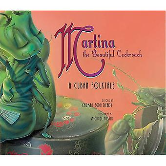 Martina the Beautiful Cockroach - A Cuban Folktale by Carmen Agra Deed