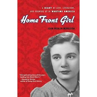 Home Front Girl - A Diary of Love - Literature - & Growing Up in Warti