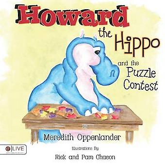 Howard the Hippo and the Puzzle Contest by Oppenlander Meredith - 978