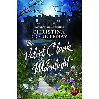 The Velvet Cloak of Moonlight by Christina Courtenay - 9781781893203