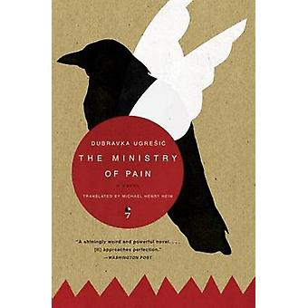 The Ministry of Pain by Dubravka Ugresic - 9780060825850 Book