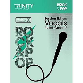 Session Skills for Vocals Initial-Grade 2 by Trinity College London -