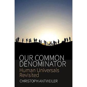 Notre dénominateur commun - universaux humaine revisitée par Christoph Antwe