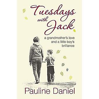 Dienstags mit Jack: eine Großmutter's Liebe und ein kleiner Junge's Brillanz