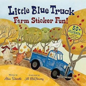 Little Blue Truck Farm Sticker Fun! by Alice Schertle - Jill McElmurr