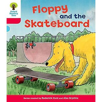 Oxford Reading Tree Level 4 Decode and Develop Floppy and the Skateboard by Rod Hunt & Annemarie Young & Nick Schon