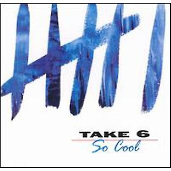 Take 6 - So Cool [CD] USA importieren