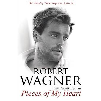 Pieces of My Heart by Robert Wagner - 9780099538356 Book