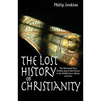 The Lost History of Christianity - The Thousand-year Golden Age of the