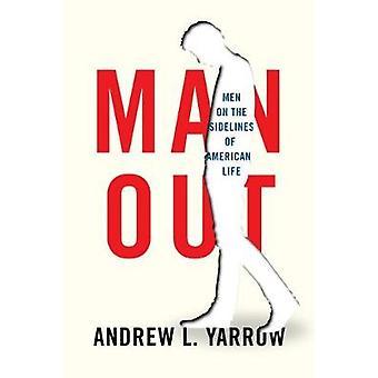 Man ut - marginaliseringen av miljontals män från American Life av