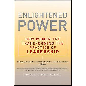 Enlightened Power - How Women are Transforming the Practice of Leaders