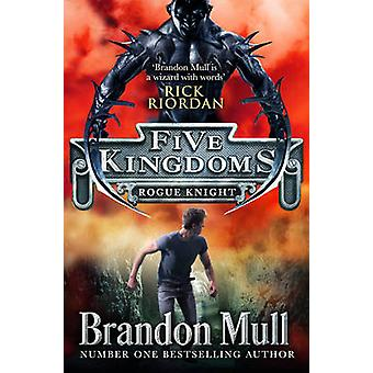 Cinco reinos - Rogue Knight por Brandon Mull - libro 9781471122170