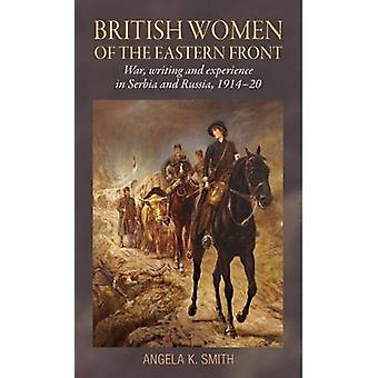British Women of the Eastern Front - War - Writing and Experience in S