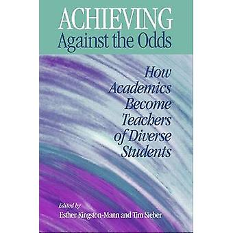 Achieving Against the Odds - How Academics Become Teachers of Diverse